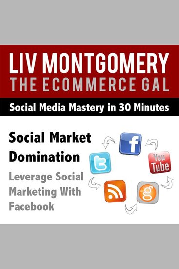 Social Market Domination - Leverage Social Marketing With Facebook - cover