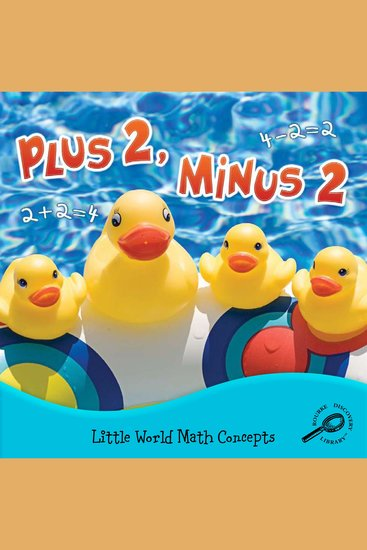 Plus 2 Minus 2 - Little World Math Concepts; Rourke Discovery Library - cover