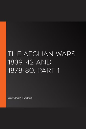 The Afghan Wars 1839-42 and 1878-80 Part 1 - cover