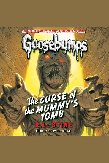Classic Goosebumps - The Curse of the Mummy's Tomb - The Curse of the Mummy's Tomb - cover