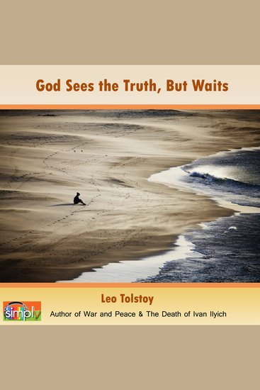 God Sees the Truth But Waits - A Leo Tolstoy Short Story - cover