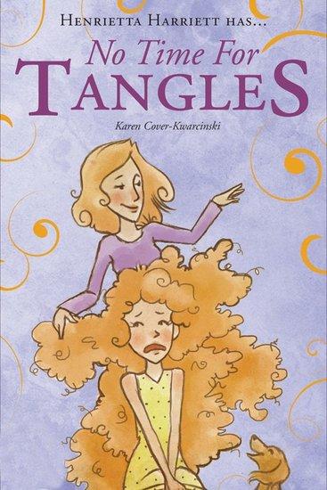 No Time for Tangles - Henrietta Harriett has - cover