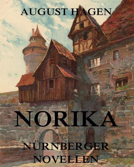 Norika - Nürnberger Novellen - Erweiterte Ausgabe - cover