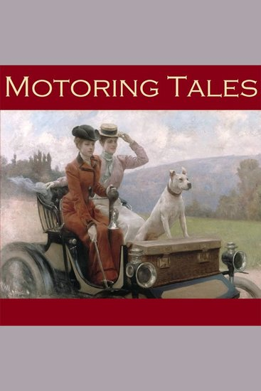Motoring Tales - Six Stories Inspired by the Early Automobile - cover
