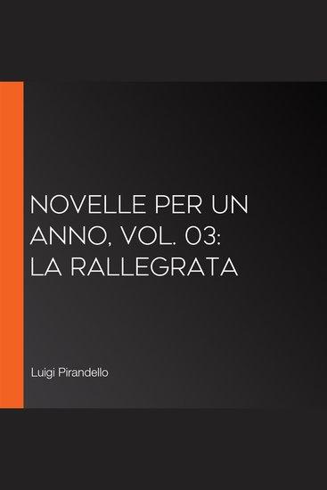 Novelle per un anno vol 03: La Rallegrata - cover