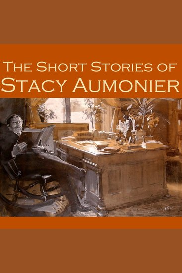 The Short Stories of Stacy Aumonier - cover