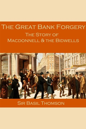 The Great Bank Forgery - The Story of Macdonnell and the Bidwells - cover