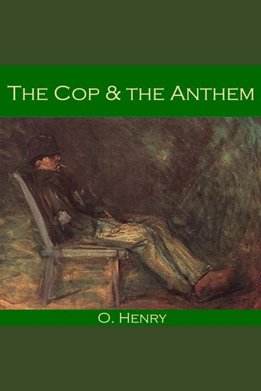 an analysis of freedom in the cop and the anthem by o henry