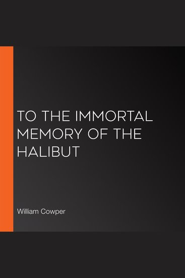 To The Immortal Memory of the Halibut - cover