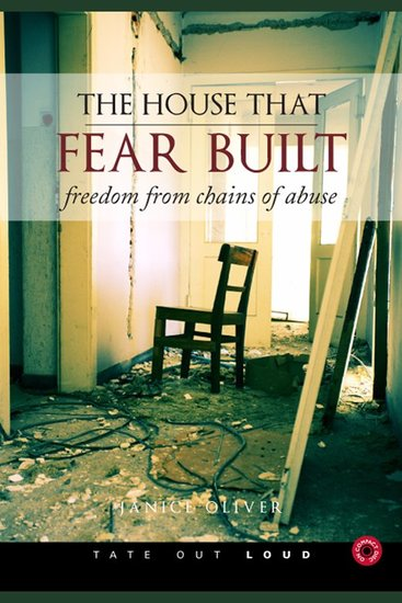The House That Fear Built - Freedom from Chains of Abuse - cover