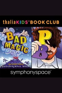 pseudonymous bosch real name. thalia kids book club: pseudonymous bosch - bad magic real name