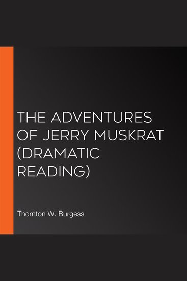 The Adventures of Jerry Muskrat (dramatic reading) - cover