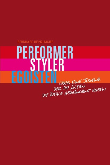Performer Styler Egoisten - Über eine Jugend der die Alten die Ideale abgewöhnt haben - cover