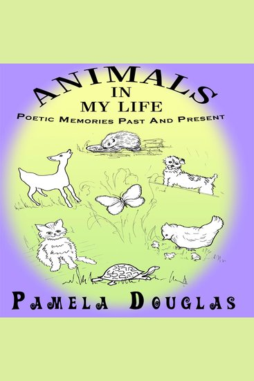 Animals In My Life - Poetic Memories Past and Present - cover