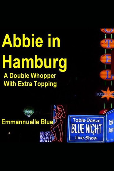 Abbie In Hamburg - A Double Whopper With Extra Topping - cover