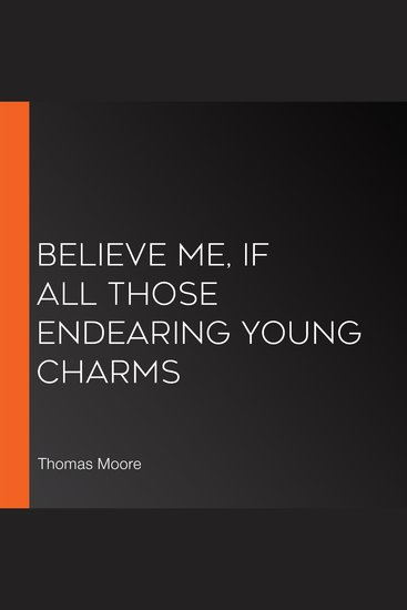 Believe Me if All Those Endearing Young Charms - cover