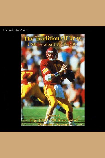 The Tradition of Troy - The 1989-90 University of Southern California Rose Bowl Winning Football Season - cover