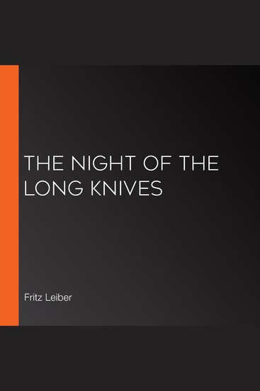 Night of the Long Knives The (Librovox) - cover