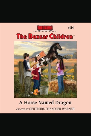 Horse Named Dragon A - The Boxcar Children Mysteries Book 114 - cover