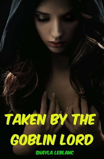 Taken By The Goblin Lord -- Erotic Tales From The Otherworld - cover