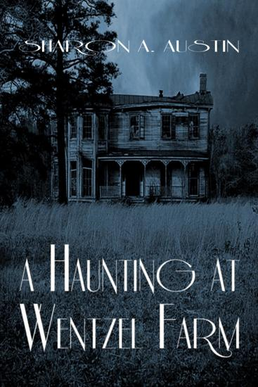A Haunting at Wentzel Farm - cover
