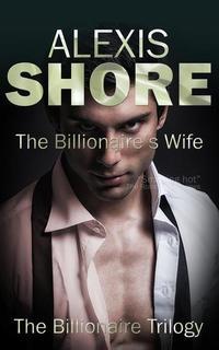 The Billionaire's Wife - The Billionaire Trilogy #3