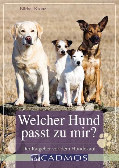 Welcher Hund passt zu mir? - Der Ratgeber vor dem Hundekauf - cover