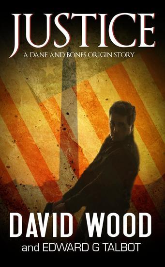 Justice- A Dane and Bones Origins Story - Dane Maddock Origins #8 - cover
