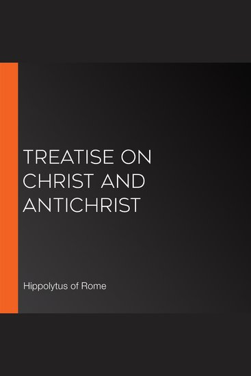 Treatise on Christ and Antichrist - cover