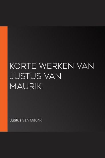 Korte Werken van Justus van Maurik - cover
