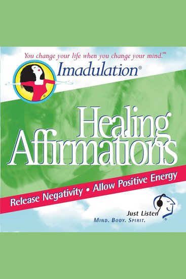 Affirmations for Healing - You Change Your Life when You Change Your Mind - cover