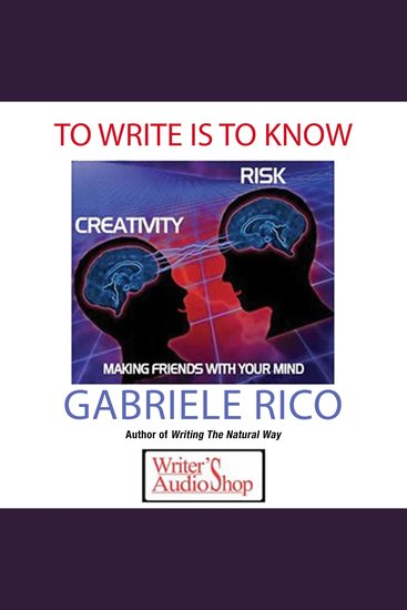 To Write Is To Know - Making Friends With Your Mind - cover
