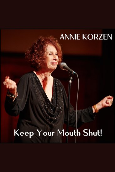 Keep Your Mouth Shut! - And Other Things I Can't Do - cover