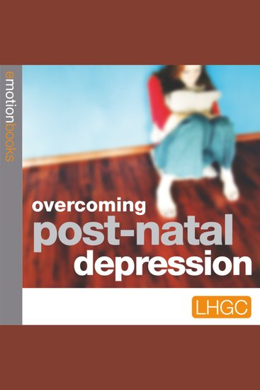 Overcoming Post-Natal Depression - E Motion Books - cover