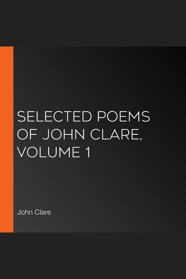 Selected Poems of John Clare Volume 1 - cover