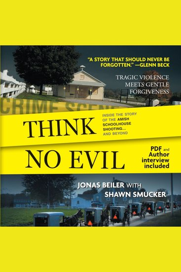 Think No Evil - Inside the Story of the Amish Schoolhouse Shootingand Beyond - cover