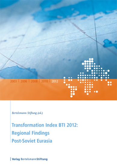 Transformation Index BTI 2012: Regional Findings Post-Soviet Eurasia - cover