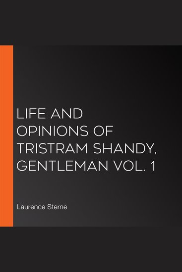 Life and Opinions of Tristram Shandy Gentleman Vol 1 - cover