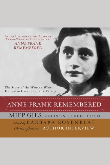 Anne Frank Remembered - The Story of the Woman Who Helped to Hide the Frank Family - cover