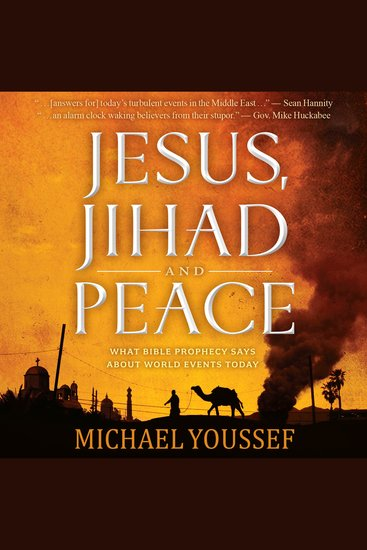 Jesus Jihad and Peace - What Bible Prophecy Says About World Events Today - cover