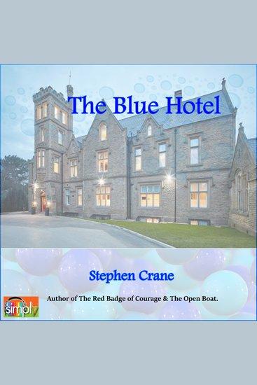The Blue Hotel - A Stephen Crane Story - cover
