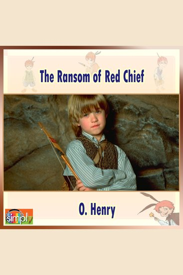 The Ransom of Red Chief - An O Henry Story - cover