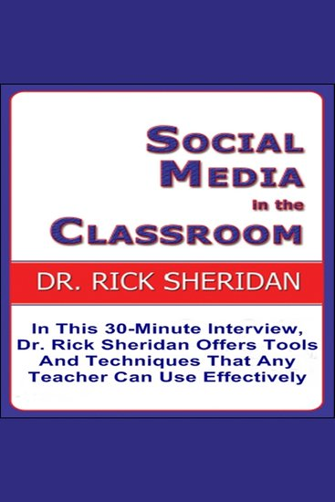 Social Media in the Classroom - 30-Minute Interview with Rick Sheridan - cover