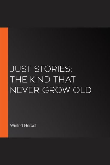 Just Stories: The Kind That Never Grow Old - cover