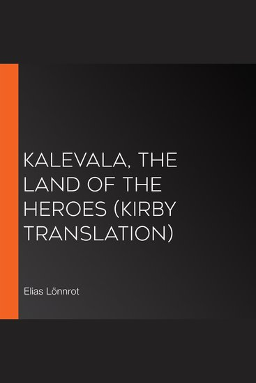 Kalevala The Land of the Heroes (Kirby translation) - cover
