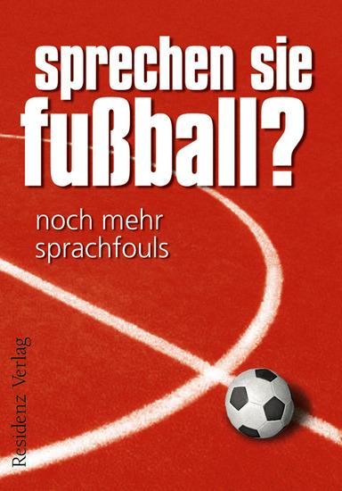 Sprechen Sie Fußball? Band II - Noch mehr Sprachfouls - cover