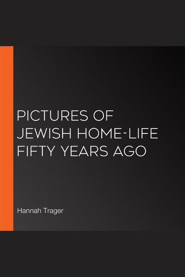 Pictures of Jewish Home-Life Fifty Years Ago - cover