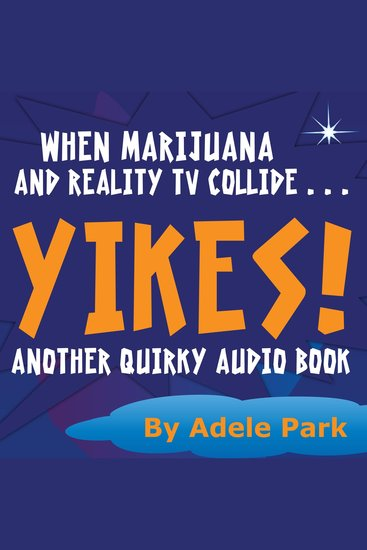 Yikes! Another Quirky Audio Book - When Marijuana And Reality Tv Collide - cover