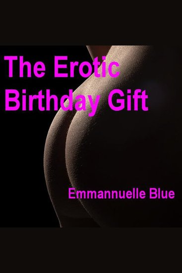 The Erotic Birthday Gift - cover