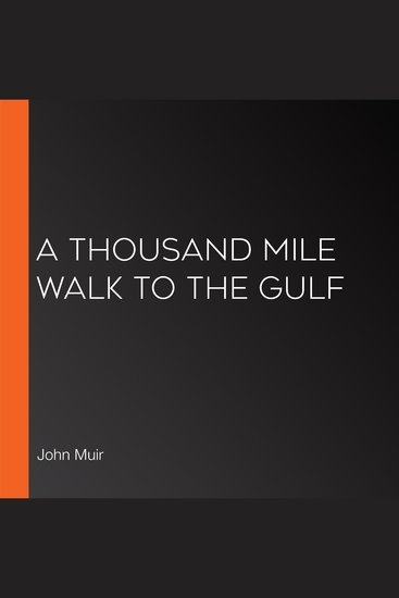 Thousand Mile Walk to the Gulf A - cover